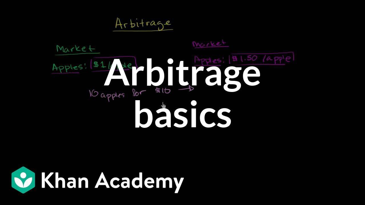 Arbitrage basics   Finance & Capital Markets   Khan Academy