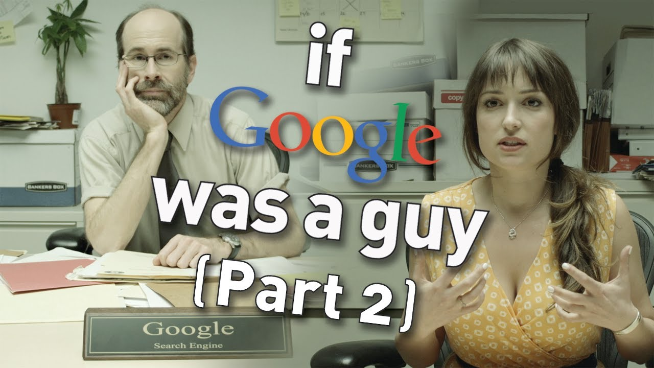 If Google Was A Guy (Part 2)