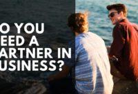 Attention Anxious Aspiring Entrepreneurs: Find a Business Partner