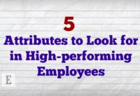 5 Attributes to Look for in High-Performing Employees