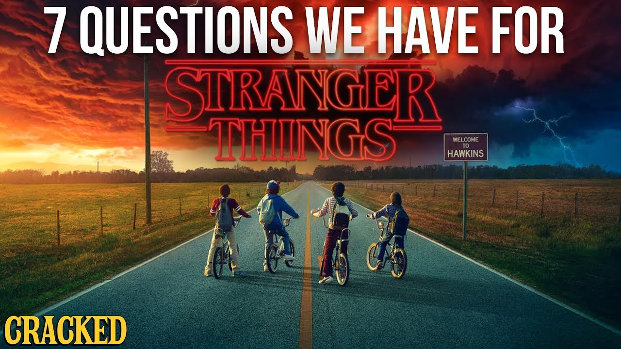 7 Questions We Have for Stranger Things - Cracked Responds