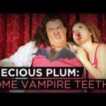 Precious Plum: Some Vampire Teeth (Ep. 10)