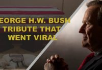 The Touching George H.W. Bush Tribute That's Gone Viral