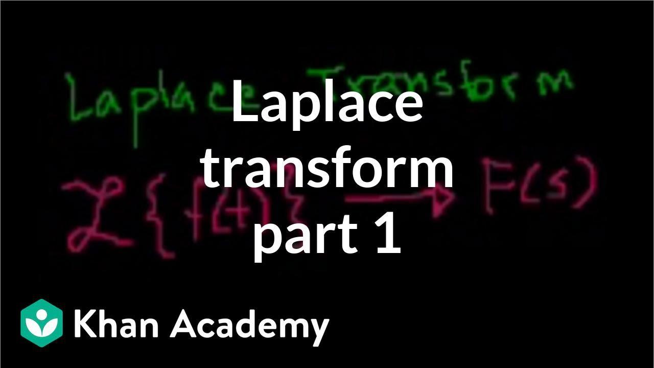 Laplace transform 1   Laplace transform   Differential Equations   Khan Academy