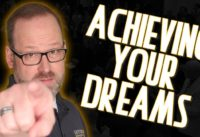 Achieving Your Dreams by Doing This ONE THING