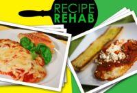 Healthy Chicken Parmesan Recipe I Recipe Rehab I Everyday Health