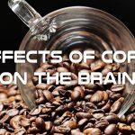 12 Effects of Coffee & Coffein on the Brain