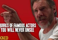 8 Quirks Of Famous Actors You Will Never Unsee  - The Spit Take