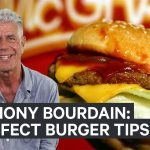 Anthony Bourdain's 3 tips to a perfect burger