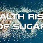 Health Risks of Sugar Consumption