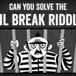 Can you solve the jail break riddle? - Dan Finkel