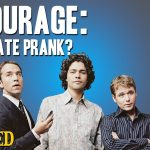 Why Entourage Is The Most Elaborate Prank Of All Time - Today's Topic