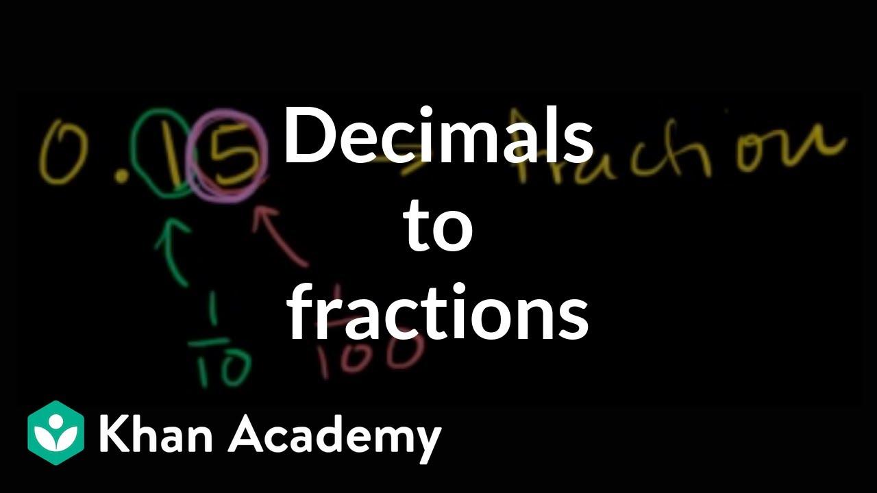 Converting decimals to fractions example 1 | Decimals | Pre-Algebra | Khan Academy