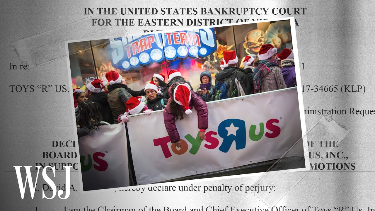 How Toys 'R' Us Went Bankrupt   WSJ