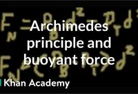 Archimedes principle and buoyant force   Fluids   Physics   Khan Academy
