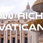 How Rich is Vatican - Inside Economy of Vatican