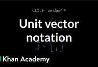 Unit vector notation | Vectors and spaces | Linear Algebra | Khan Academy