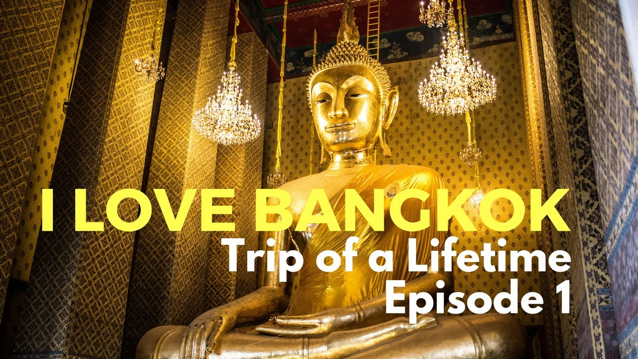 I love Bangkok - Bangkok Travel Vlog - Trip of a lifetime