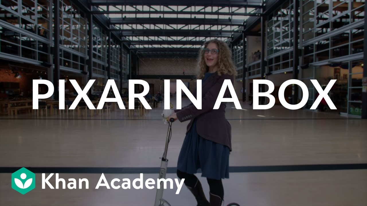 Pixar in a Box   Welcome to Pixar in a Box   Khan Academy